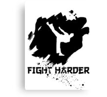 Fight Harder! Canvas Print