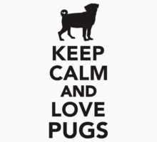 Keep calm and love Pugs Kids Clothes