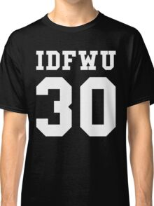 Big Sean - IDFWU Number 30 Classic T-Shirt