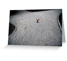 X marx the X-roads Greeting Card