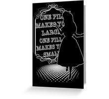 One Pill makes you larger Greeting Card