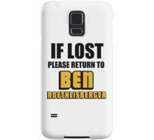 IF LOST PLEASE RETURN TO BEN ROETHLISBERGER Samsung Galaxy Case/Skin
