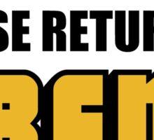 IF LOST PLEASE RETURN TO BEN ROETHLISBERGER Sticker