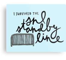 I Survived the SNL Standby Line Metal Print