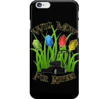 Will mow for rupees iPhone Case/Skin
