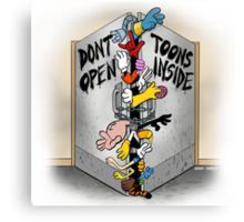 Don't open, TOONS inside. Canvas Print