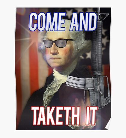Come And TAKETH IT! Poster