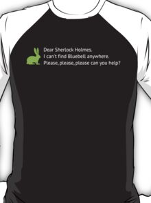 I can't find bluebell anywhere T-Shirt