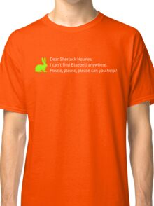 I can't find bluebell anywhere Classic T-Shirt