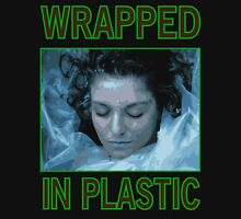 Wrapped In Plastic Unisex T-Shirt