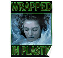 Wrapped In Plastic Poster