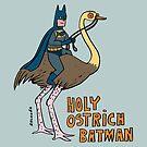 Holy Ostrich Batman! by David Barneda