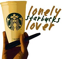 Lonely Starbucks Lover (Blank Space)  by exeters