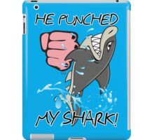 He Punched My Shark! iPad Case/Skin