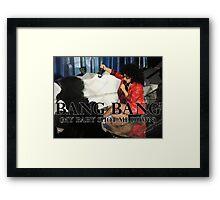 Bang Bang (My Baby Shot Me Down) Framed Print