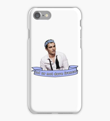 lol ur not dave franco iPhone Case/Skin