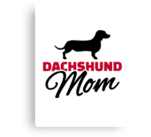 Dachshund Mom Canvas Print