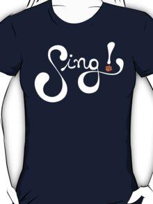 Sing! T-Shirt