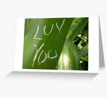 Luv You - aka - I love you Greeting Card