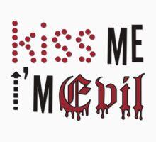 Kiss Me I'm Evil T-Shirt by WanderingSoulArt