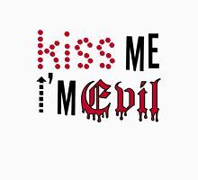 Kiss Me I'm Evil T-Shirt Unisex T-Shirt
