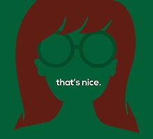 """The Daria // """"That's Nice"""" by StevieNYC"""