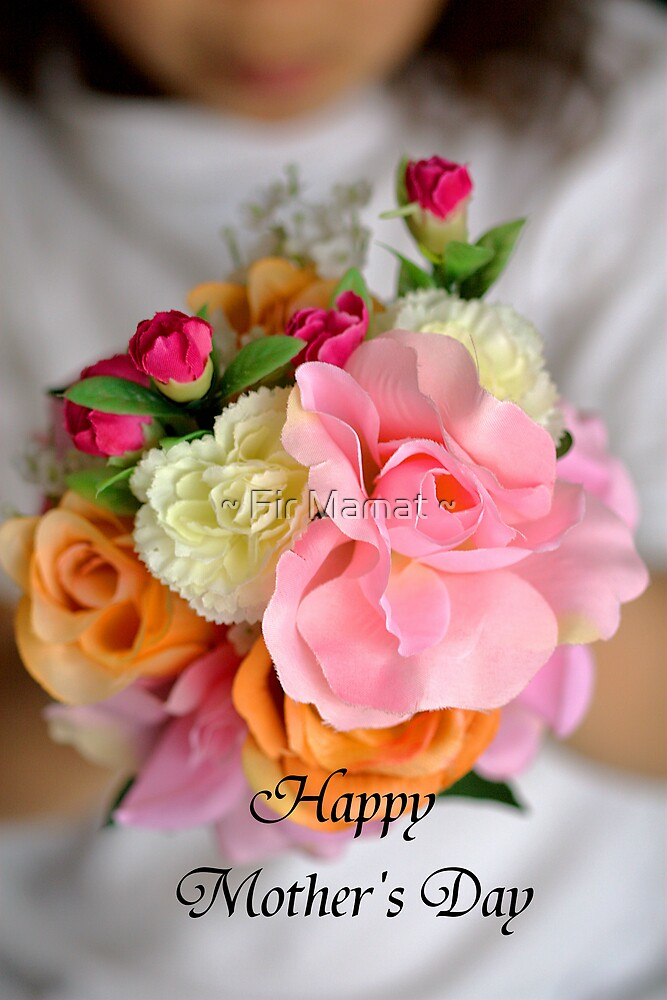 Happy Mother's Day by ~ Fir Mamat ~