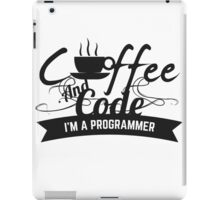 programmer : coffee and code. I am a programmer iPad Case/Skin