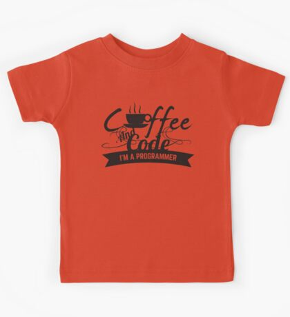 programmer : coffee and code. I am a programmer Kids Tee