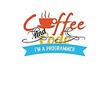 programer : coffee and code Photographic Print