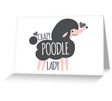 Crazy Poodle lady Greeting Card