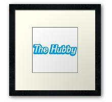The HUBBY (husband) Framed Print