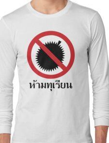 NO Durian Tropical Fruit Sign ~ Thai Language Script Long Sleeve T-Shirt