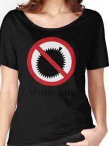 NO Durian Tropical Fruit Sign ~ Thai Language Script Women's Relaxed Fit T-Shirt