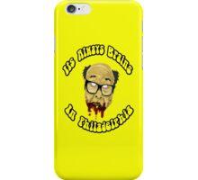 Its Always Brains In Philadelphia - Frank Reynolds iPhone Case/Skin