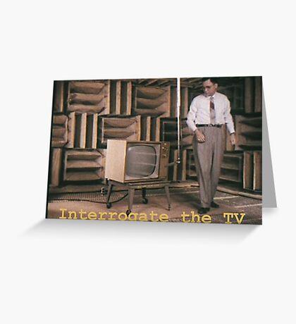Interrogate the TV Greeting Card