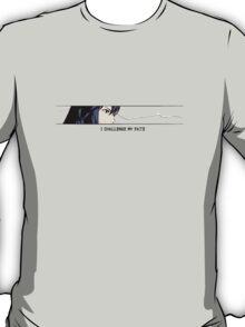 I Challenge My Fate T-Shirt