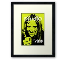 Go to your studio... Framed Print