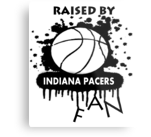 RAISED BY INDIANA PACERS FAN Metal Print