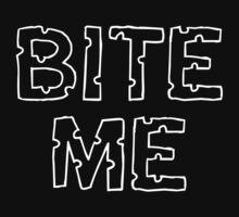 Bite Me... T-Shirt