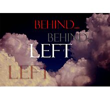 Left Behind ~ The Day and Hour Unknown Photographic Print