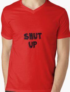 Shut up! Mens V-Neck T-Shirt