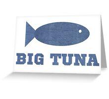 Big Tuna Greeting Card