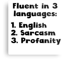 Fluent In 3 Languages Metal Print