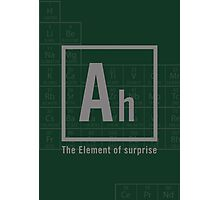 Ah - The Element of surprise  Photographic Print