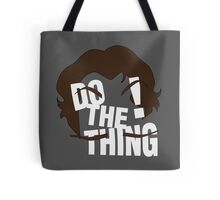 Do The Thing! Tote Bag
