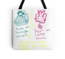 'They Blame Ikea...' Tote Bag
