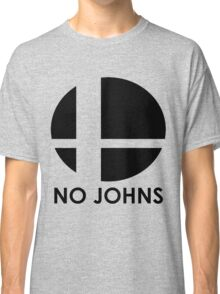 No Johns  Classic T-Shirt