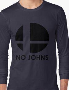 No Johns  Long Sleeve T-Shirt