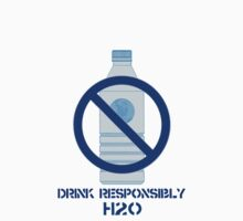 Drink Responsibly H2-0 by montdragon